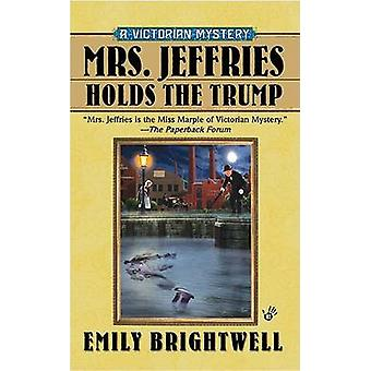Mrs Jeffries Holds the Trump by Emily Brightwell - 9780425222089 Book