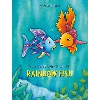 You Can't Win Them All - Rainbow Fish by Marcus Pfister - 97807358430