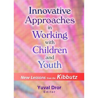 Innovative Approaches in Working with Children and Youth - New Lessons
