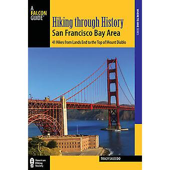 Hiking Through History San Francisco Bay Area - 41 Hikes from Lands En