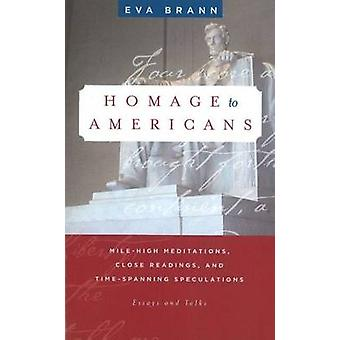 Homage to Americans - Mile-High Meditations - Close Readings - & Time-