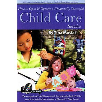 How to Open and Operate a Financially Successful Child Care Service b