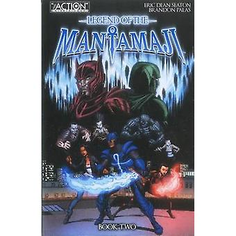 Legend of the Mantamaji Book Two by Eric Dean Seaton - Brandon Palas