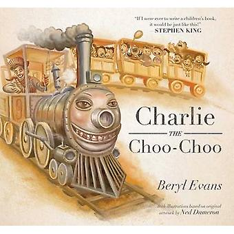 Charlie the Choo-Choo - From the World of the Dark Tower by Beryl Evan