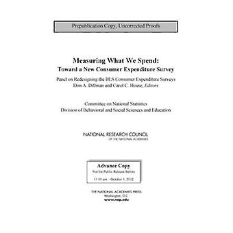 Measuring What We Spend - Toward a New Consumer Expenditure Survey by