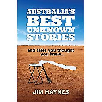Austrália ' s melhores histórias desconhecidas: e contos que você pensou que sabia...