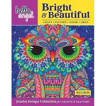 Hello Angel Bright  Beautiful Jumbo Design Collection for A by Angelea Van Dam