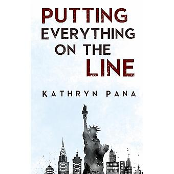 Putting Everything on the Line by Pana & Kathryn