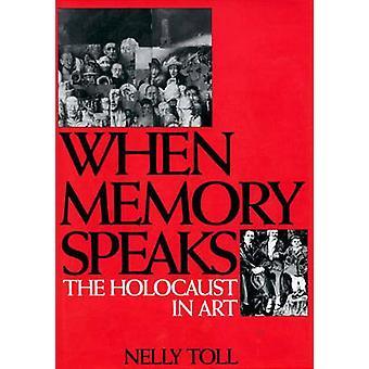 Wanneer geheugen spreekt de Holocaust in kunst door Toll & Nelly S.