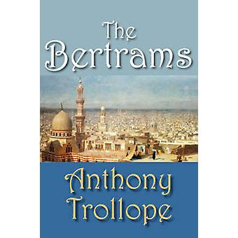The Bertrams by Trollope & Anthony