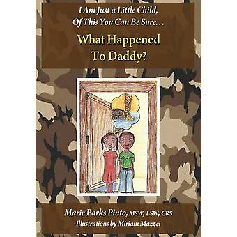 What Happened to Daddy by Pinto & Marie