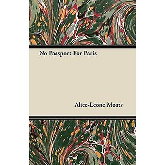 No Passport for Paris by Moats & AliceLeone