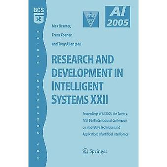 Research and Development in Intelligent Systems XXII  Proceedingas of AI2005 the Twentyfifth SGAI International Conference on Innovative Techniques and Applications of Artificial Intelligence by Coenen & Frans