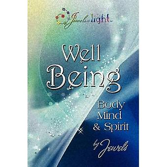 Well Being in Body Mind and Spirit by Sarada & Jaya