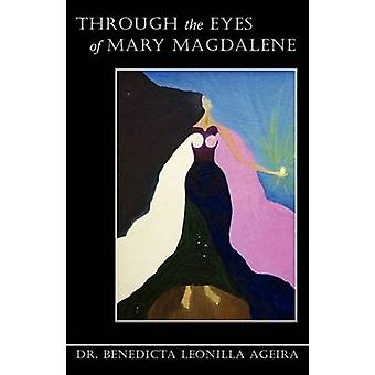 Through The Eyes Of Mary Magdalene by Ageira & Benedicta Leonilla