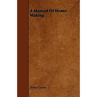 A Manual Of HomeMaking by Canon & Helen