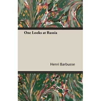 One Looks at Russia by Barbusse & Henri