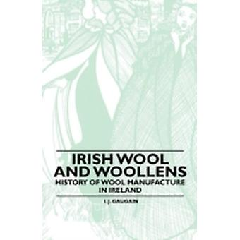 Irish Wool and Woollens  History of Wool Manufacture in Ireland by Anon.