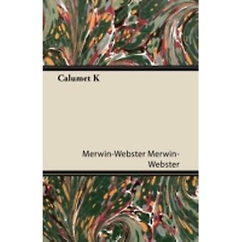 Calumet K by MerwinWebster & MerwinWebster