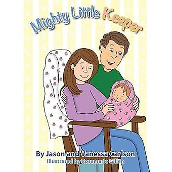 Mighty Little Keeper by Carlson & Jason and Vanessa
