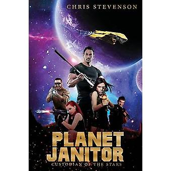 Planet Janitor Custodian of the Stars With Two Bonus Short Stories by Stevenson & Chris