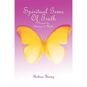Spiritual Gems of Truth by Harvey & Barbara