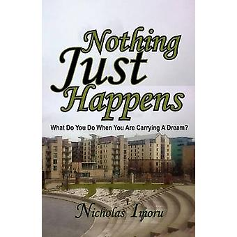 Nothing Just Happens by Imoru & Nicholas