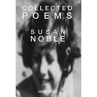 Collected Poems by Noble & Susan