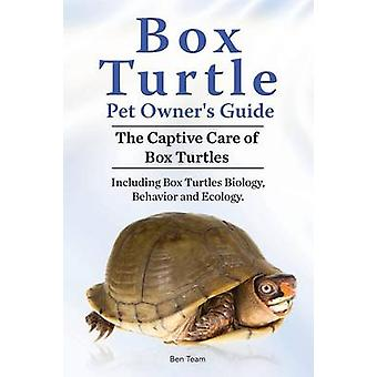 Box Turtle Pet Owners Guide. 2016. The Captive Care of Box Turtles. Including Box Turtles Biology Behavior and Ecology. by Team & Ben