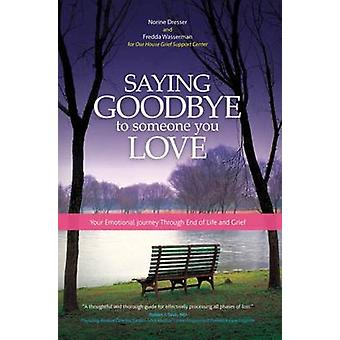 Saying Goodbye to Someone You Love by Dresser & Norine