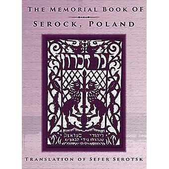 The Memorial Book of Serock Serock Poland  Translation of Sefer Serotsk by Gelbart & Mordechai