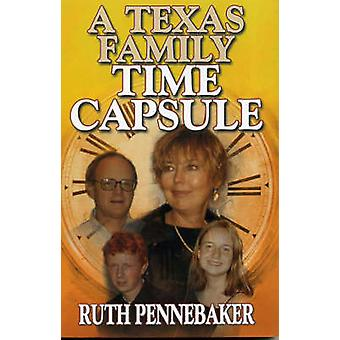 Texas Time Capsule by Pennebaker & Ruth