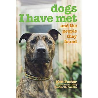 Dogs I Have Met And The People They Found by Foster & Ken