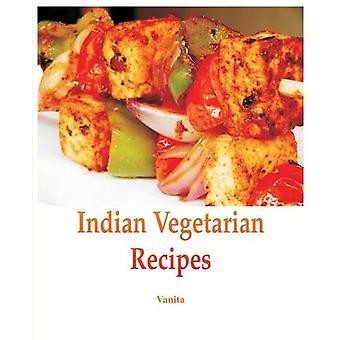 Indian Vegetarian Recipes by Vanita