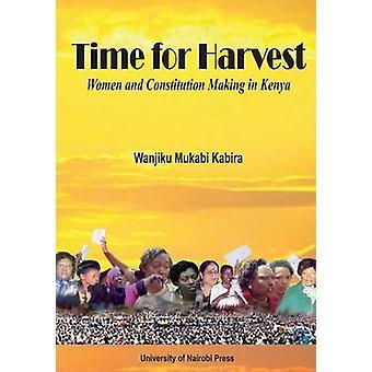 Time for Harvest. Women and Constitution Making in Kenya by Kabira & Wanjiku Mukabi
