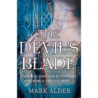 The Devil's Blade by Mark Alder - 9780575129726 Book