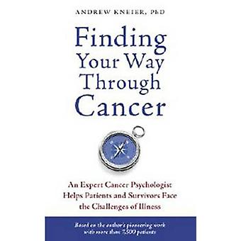 Finding Your Way Through Cancer - An Expert Cancer Psychologist Helps