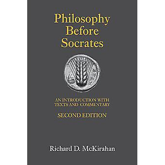 Philosophy Before Socrates - An Introduction with Texts & Commentary (