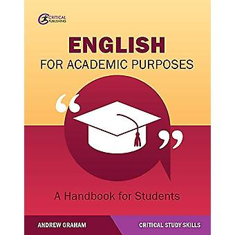 English for Academic Purposes - A Handbook for Students by Andrew Grah