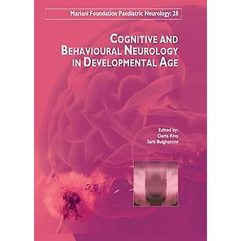 Cognitive and Behavioural Neurology in Developemental Age by Daria Ri