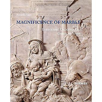 Magnificence of Marble - Bartolome Ordonez and Diego de Siloe by Ricca