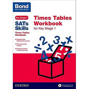Bond SATs Skills Times Tables Workbook for Key Stage 1 by Sarah Lindsay
