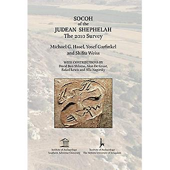 Socoh of the Judean Shephelah - The 2010 Survey by Yosef Garfinkel - 9