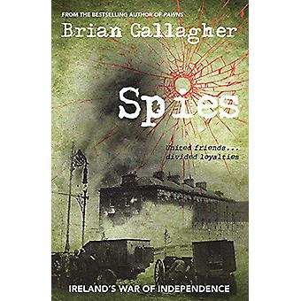 Spies - Ireland's War of Independence. United friends ... divided loya