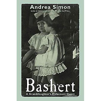 Bashert - A Granddaughter's Holocaust Quest by Andrea Simon - 97819126