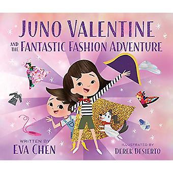 Juno Valentine and the Fantastic Fashion Adventure by Eva Chen - 9781
