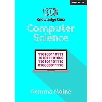 Knowledge Quiz - Computer Science by Gemma Moine - 9781912906529 Book