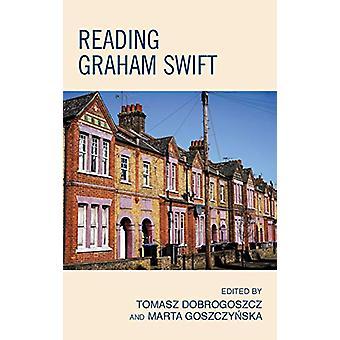 Reading Graham Swift af Tomasz Dobrogoszcz - 9781498569514 Bog