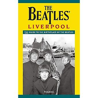 The The Beatles' Liverpool by Ron Jones - 9780957383364 Book
