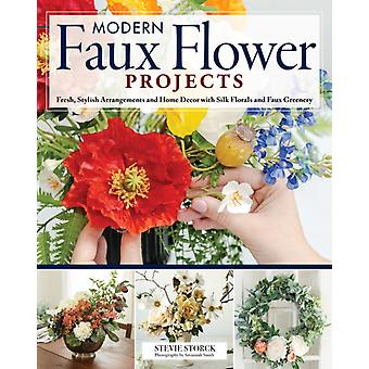 Stylish Artificial Flower Projects  Arrangements and Crafts Using Plastic Paper and Silk Flowers by Stevie Storck